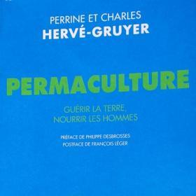 Couverture du livre : Permaculture, de Perrine et Charles Hervé-Gruyer. 2014. Ed Acte Sud.
