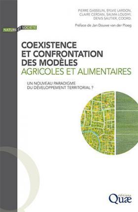 COEXISTENCE ET CONFRONTATION DES MODÈLES AGRICOLES ET ALIMENTAIRES Un nouveau paradigme du développement territorial ?